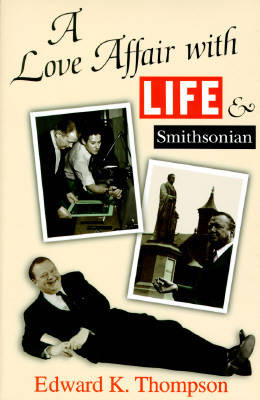 "A Love Affair with ""Life"" and ""Smithsonian"""