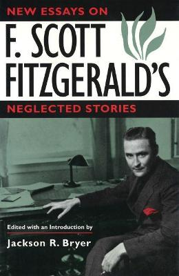 New Essays on F.Scott Fitzgerald's Neglected Stories