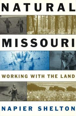 Natural Missouri: Working with the Land
