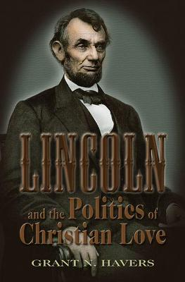 Lincoln and the Politics of Christian Love