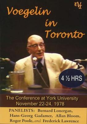 Voeglin in Toronto: The Conference at York University, November 22-24, 1978