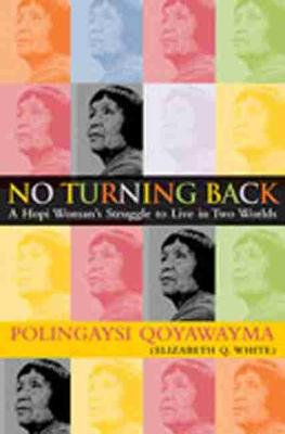 No Turning Back: A Hopi Indian Woman's Struggle to Live in Two Worlds