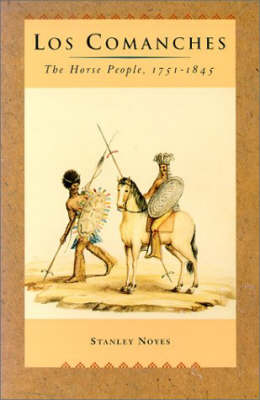 Los Comanches: The Horse People, 1751-1845