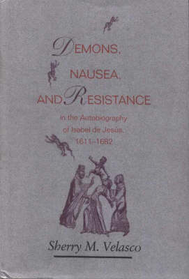 Demons, Nausea, and Resistance in the Autobiography of Isabel De Jes Us (1611 1682)