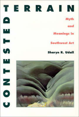 Contested Terrain: Myth and Meanings in Southwest Art