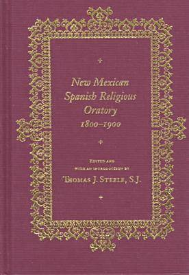 New Mexican Spanish Religious Oratory, 1800-1900