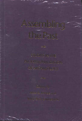 Assembling the Past: Studies in the Professionalization of Archaeology