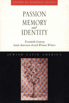 Passion, Memory and Identity: Twentieth-century Latin American Jewish Women Writers