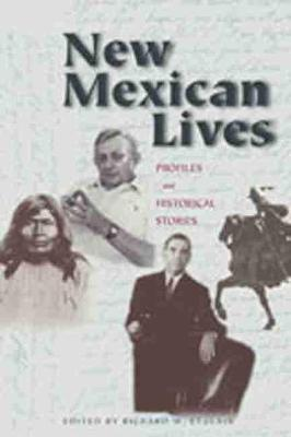 New Mexican Lives: Profiles and Historical Stories
