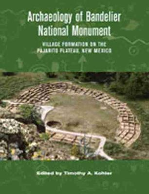 Archaeology of Bandelier National Monument: Village Formation on the Pajarito Plateau, New Mexico