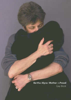 Bertha Alyce: Mother Exposed