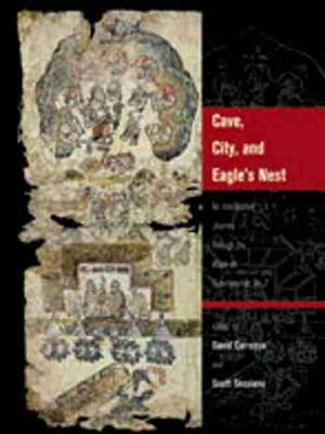 Cave, City, and Eagle's Nest: An Interpretive Journey Through the Mapa De Cuauhtinchan No. 2