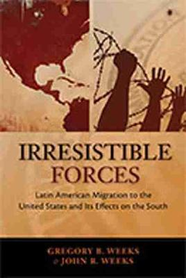 Irrestible Forces: Latin American Migration to the United States and Its Effects on the South