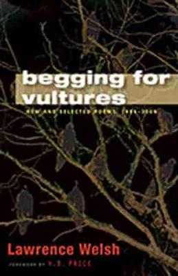 Begging for Vultures: New and Selected Poems, 1994-2009