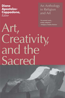 Art, Creativity and the Sacred: Anthology in Religion and Art