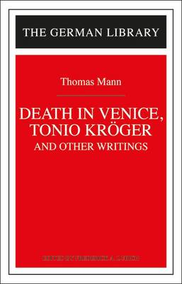 """""""Tonio Kroger"""", """"Death in Venice"""" and Other Writings"""