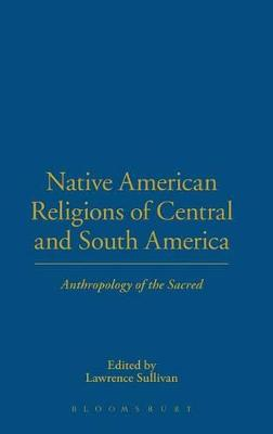Native Religions and Cultures of Central and South America: Anthropology of the Sacred
