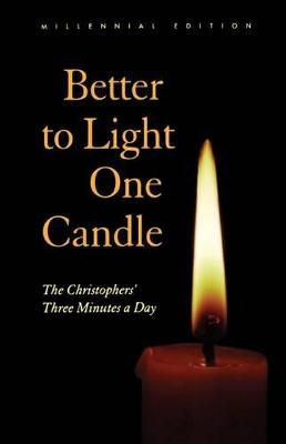 Better to Light One Candle: The Christopher's Three Minutes a Day: Millennial Edition