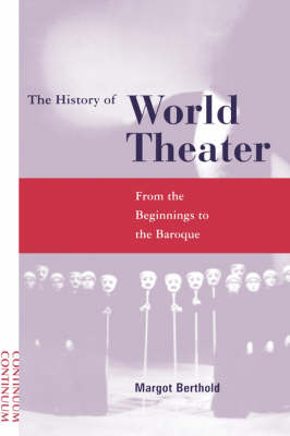 The History of World Theatre: From the Beginnings to the Baroque