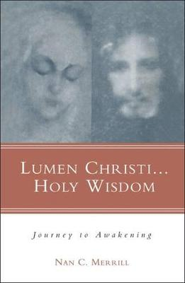 Lumen Christi, Holy Wisdom: An Invitation to Awakening