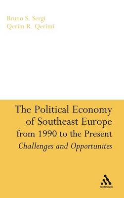 The Political Economy of Southeast Europe from 1990 to the Present