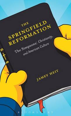 "The Springfield Reformation: ""The Simpsons"", Christianity, and American Culture"