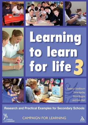 Learning to Learn for Life 3: Research and Practical Examples for Secondary Schools