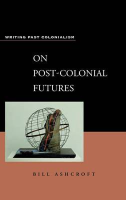 On Post-colonial Futures: Transformations of Colonial Culture