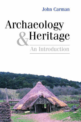 Archaeology and Heritage: An Introduction