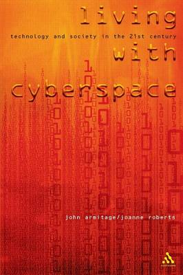 Living with Cyberspace: Technology and Society in the 21st Century