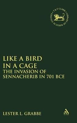 Like a Bird in a Cage: The Invasion of Sennacherib in 701 BCE