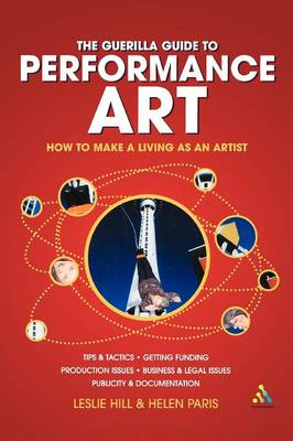 The Guerilla Guide to Performance Art: How to Make a Living as an Artist