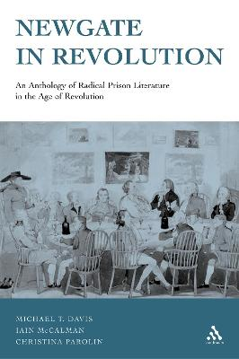 Newgate in Revolution: An Anthology of Radical Prison Literature in the Age of Revolution