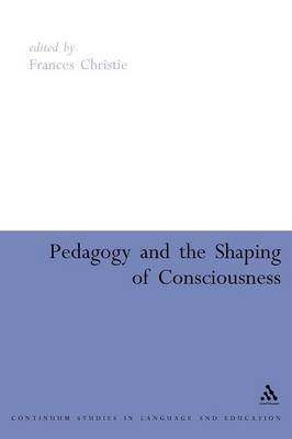 Pedagogy and the Shaping of Consciousness: Linguistic and Social Processes