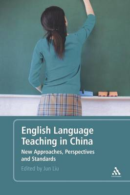 English Language Teaching in China: New Approaches, Perspectives and Standards