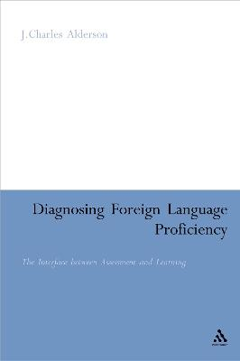Diagnosing Foreign Language Proficiency: The Interface Between Assessment and Learning