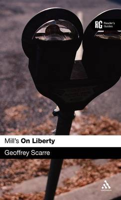 """Mill's """"On Liberty"""": A Reader's Guide"""