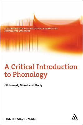 A Critical Introduction to Phonology: Of Sound, Mind, and Body
