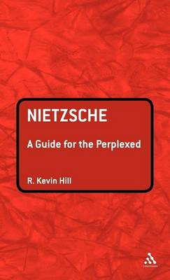 Nietzsche: A Guide for the Perplexed