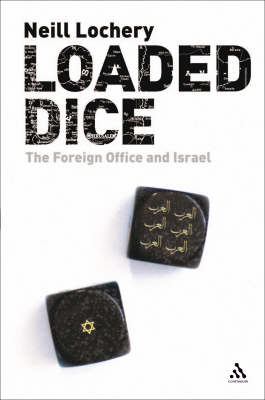 Loaded Dice: The Foreign Office and Israel