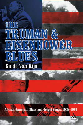 The Truman and Eisenhower Blues: African-american Blues and Gospel Songs, 1945-1960