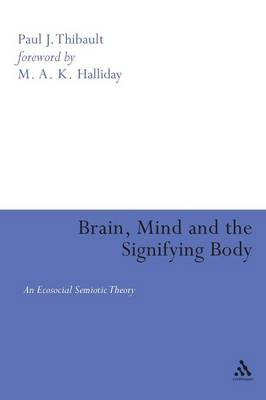 Brain, Mind and the Signifying Body: An Ecosocial Semiotic Theory