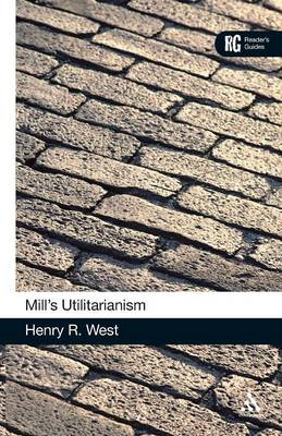 """Mill's """"Utilitarianism"""": A Reader's Guide"""