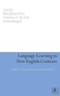 Language Learning in New English Contexts: Studies of Acquisition and Development