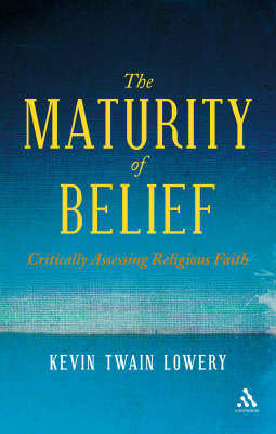 The Maturity of Belief: A Critical Introduction to Religious Epistemology