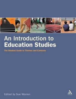 An Introduction to Education Studies: The Student Guide to Themes and Contexts