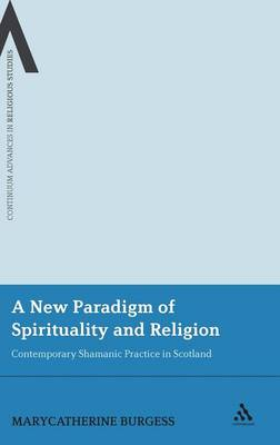 A New Paradigm of Spirituality and Religion: Contemporary Shamanic Practice in Scotland