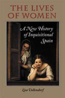 The Lives of Women: A New History of Inquisitional Spain