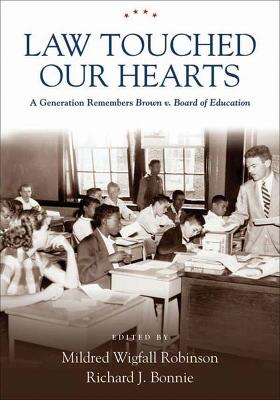 Law Touched Our Hearts: A Generation Remembers - Brown v. Board of Education