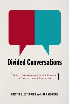 Divided Conversations: Identities, Leadership, and Change in Public Higher Education
